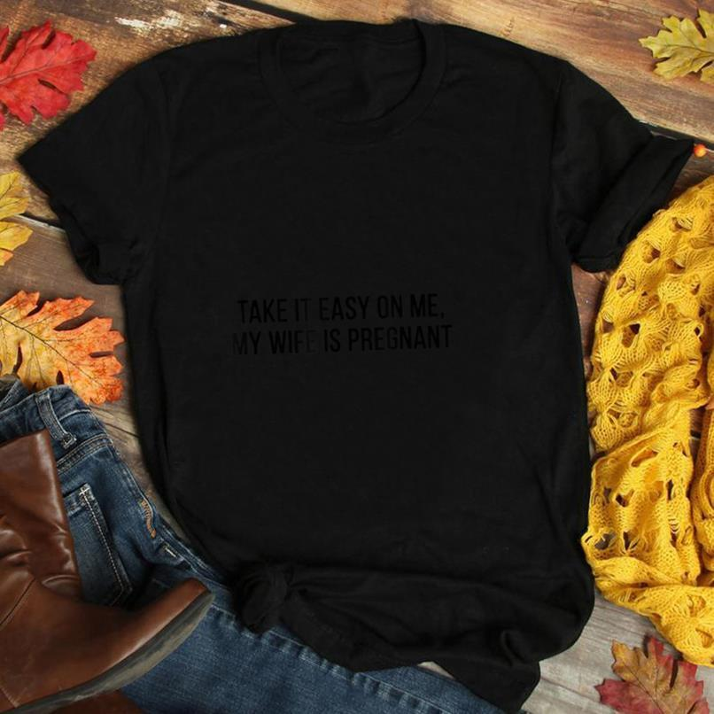 Mens Take It Easy On Me My Wife is Pregnant Funny Father Dad Tee