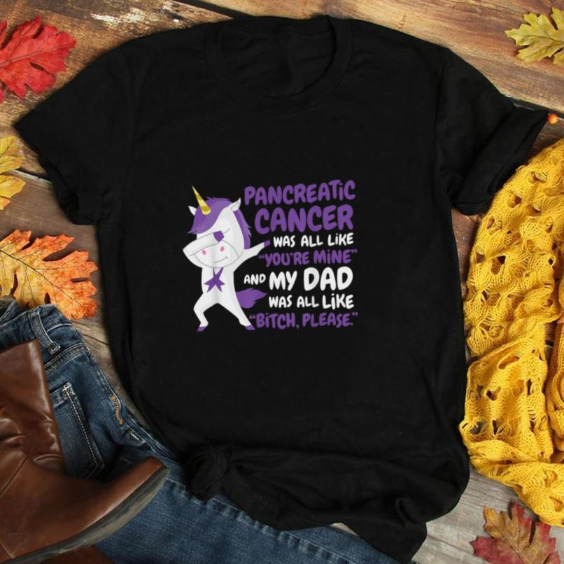 My Dad Pancreatic Cancer Survivor Support Quote Unicorn T Shirt