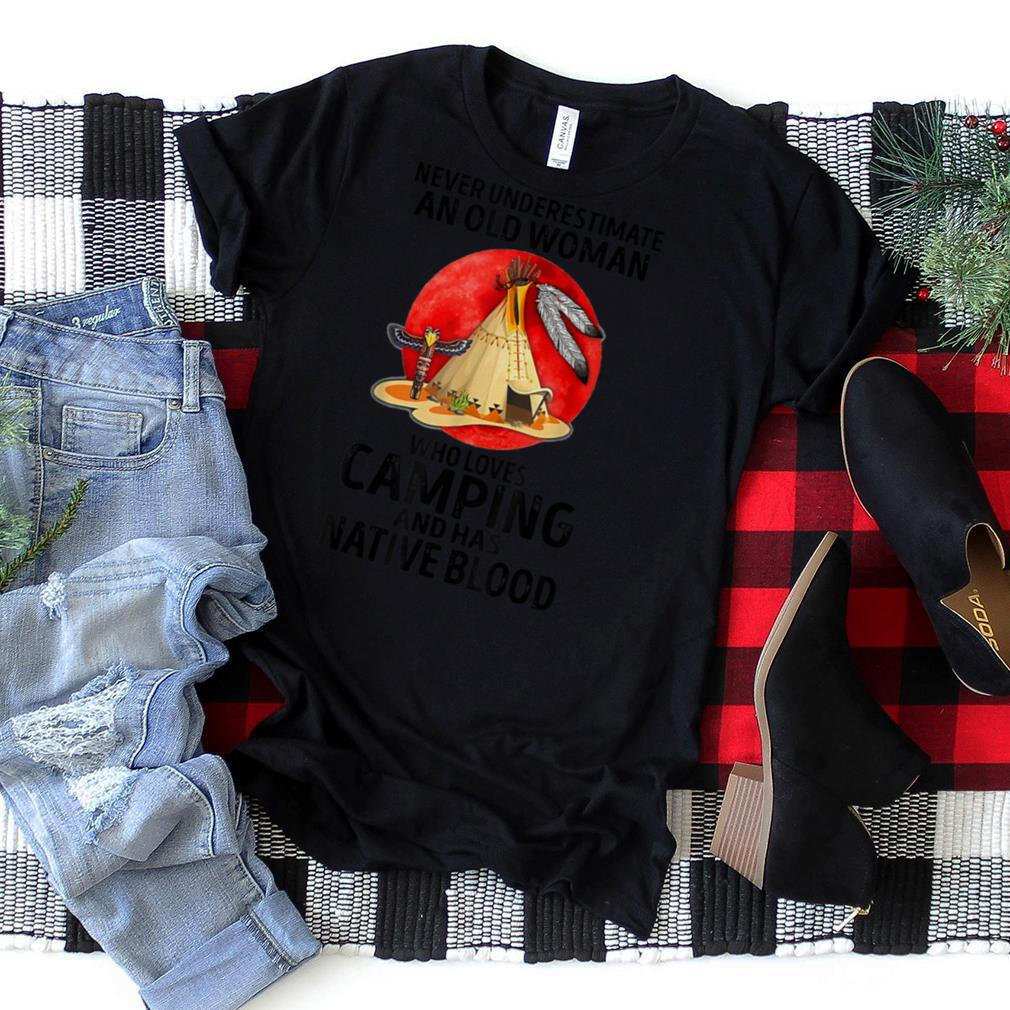 Never Underestimate An Old Woman Who Loves Camping T Shirt
