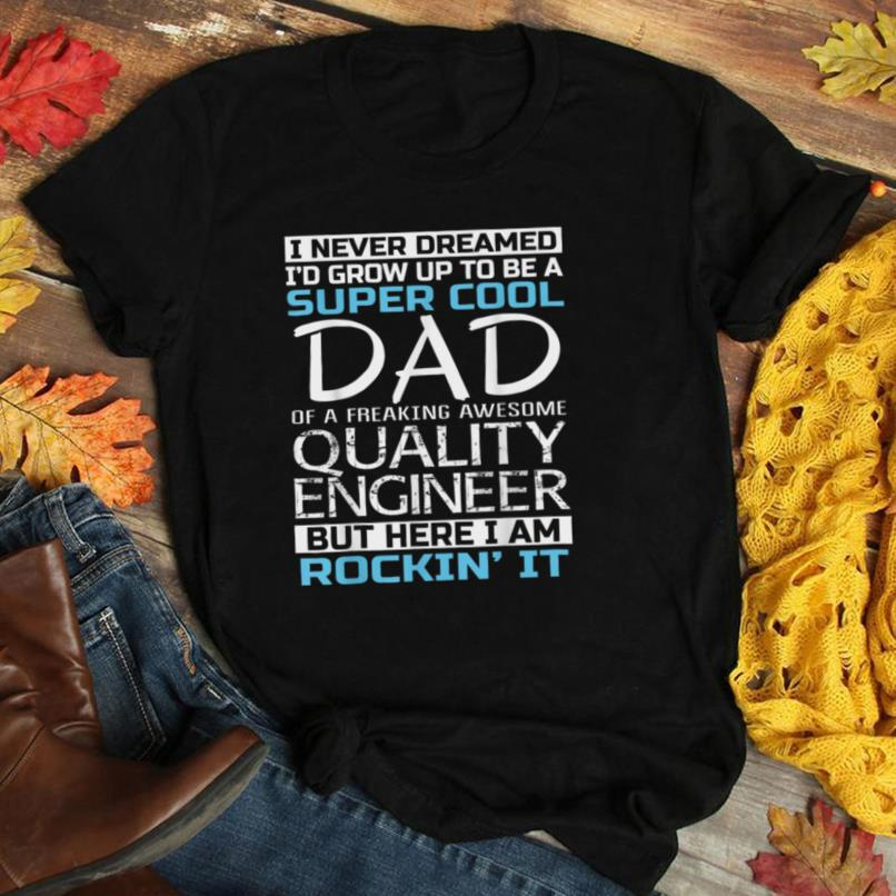 Super Cool Dad of Quality Engineer Tshirt Father's Day Gift T Shirt