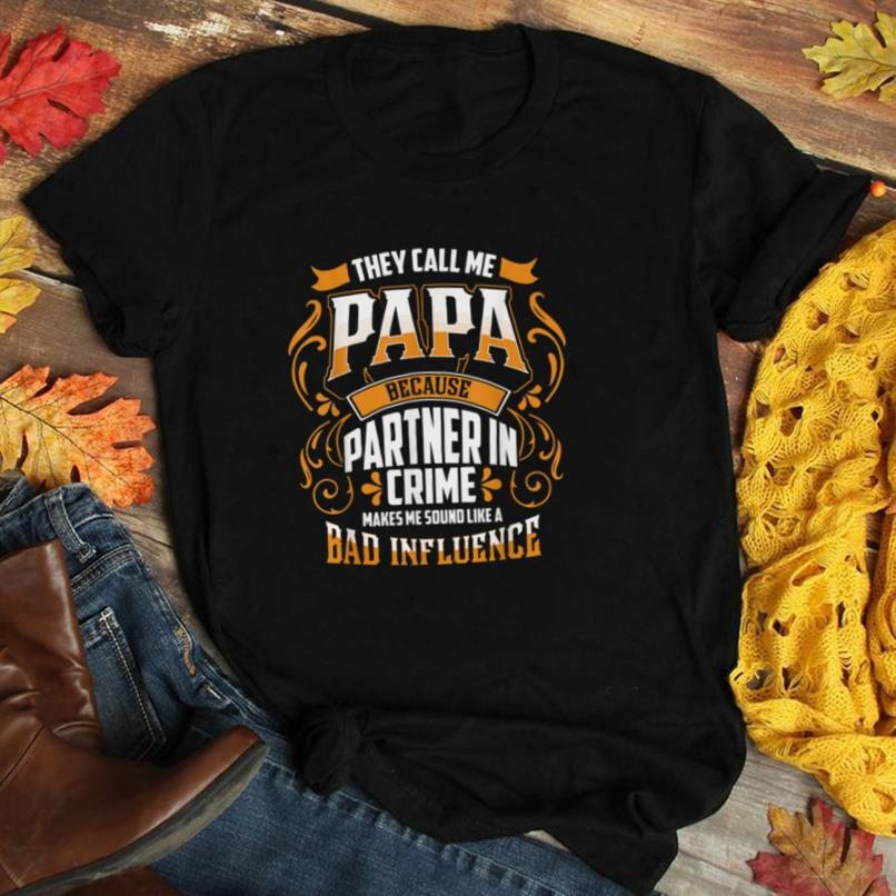 They Call Me Papa Because Partner In Crime   Funny Dad Gift T Shirt