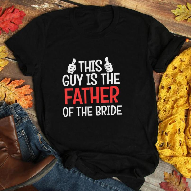 This Guy Is The Father of The Bride Wedding Gift Bride's Dad T Shirt