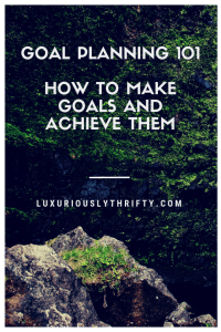Goal Planning 101 | Luxuriously Thrifty