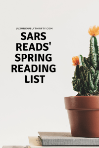 Spring Reading List | Luxuriously Thrifty
