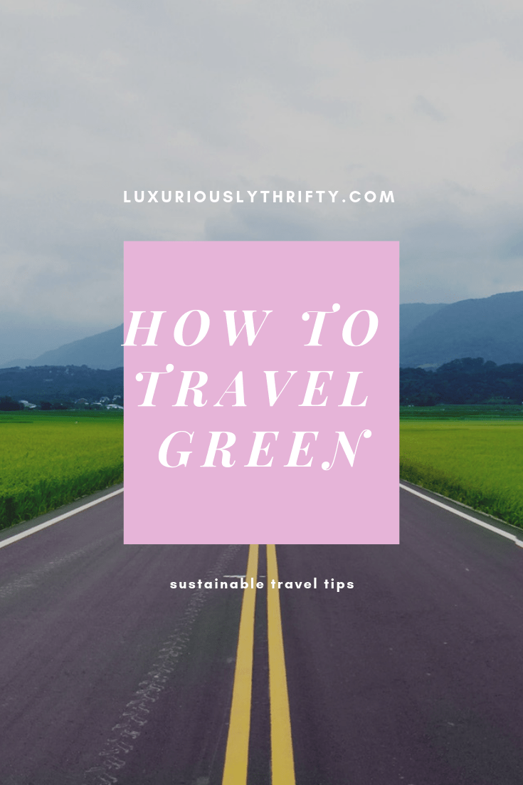 Sustainable travel | Luxuriously Thrifty