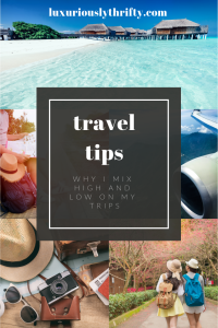Why you should always mix high items and accommodations with low items and accommodations on all of your vacations | Luxuriously Thrifty