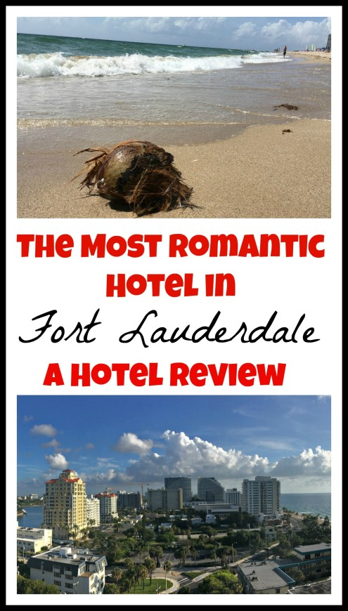 The Most Romantic Hotel in Fort Lauderdale, a Hotel Review