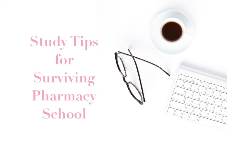 Study Tips for Surviving Pharmacy School