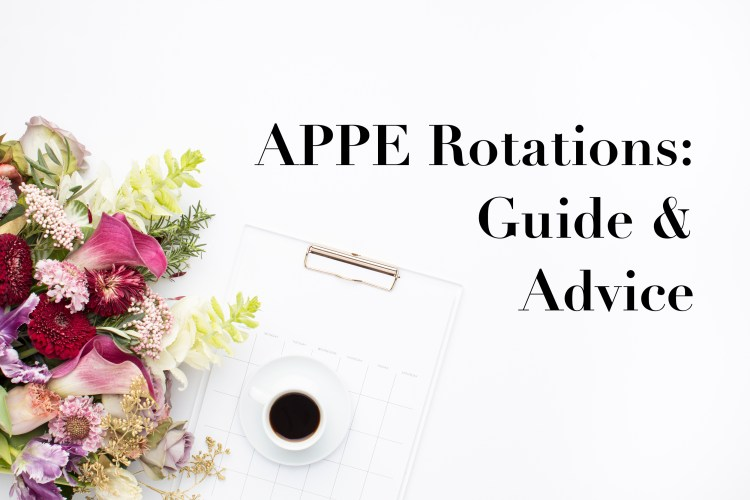 APPE Rotations: Guide & Advice