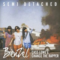 "BenZel feat Chance The Rapper & Cass Lowe ""Semi Detached"""