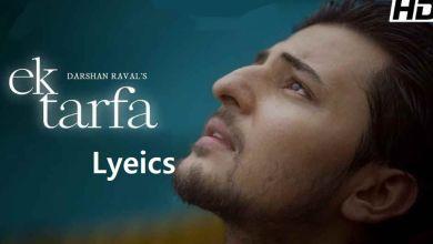 Photo of Ek Tarfa Lyrics- Darshan Raval