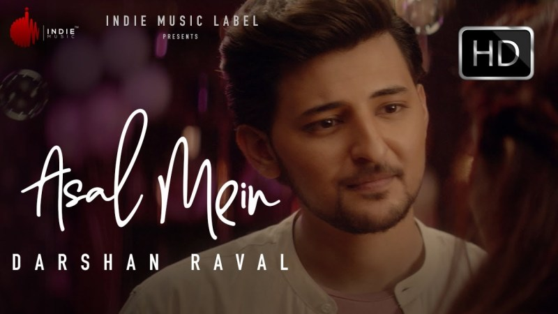 ASAL MEIN LYRICS - DARSHAN RAVAL