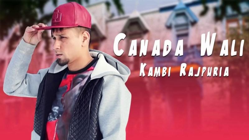CANADA WALI LYRICS - KAMBI