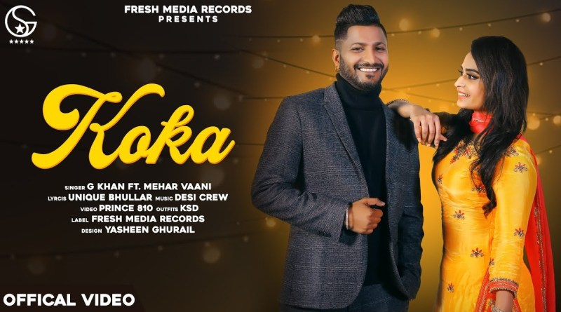KOKA LYRICS - G KHAN FT. MEHAR VAANI