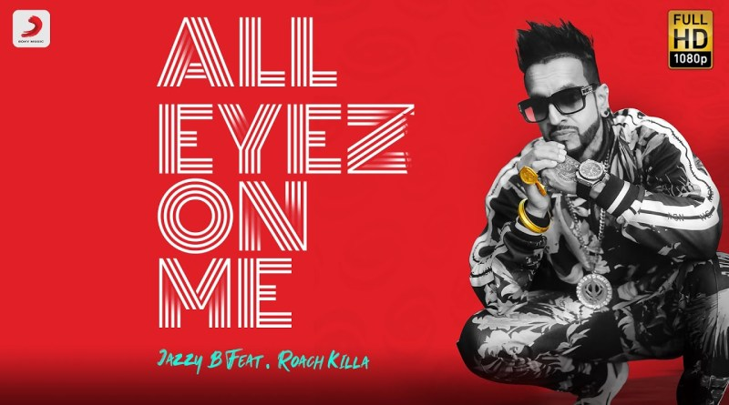 ALL EYEZ ON ME LYRICS - JAZZY B