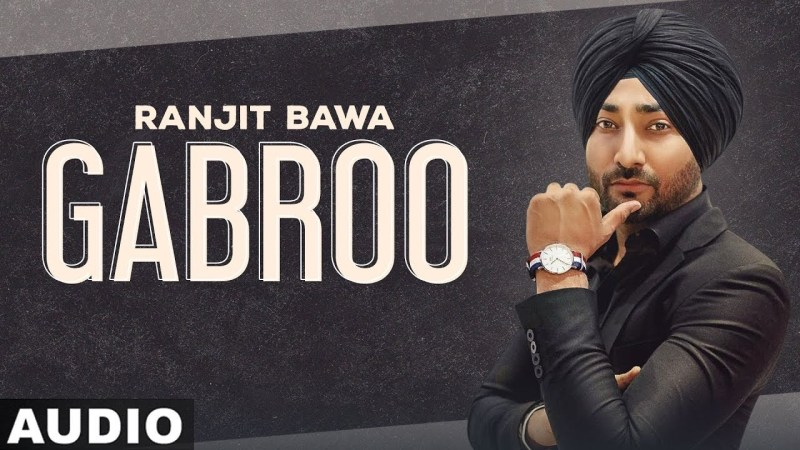 GABROO LYRICS - RANJIT BAWA