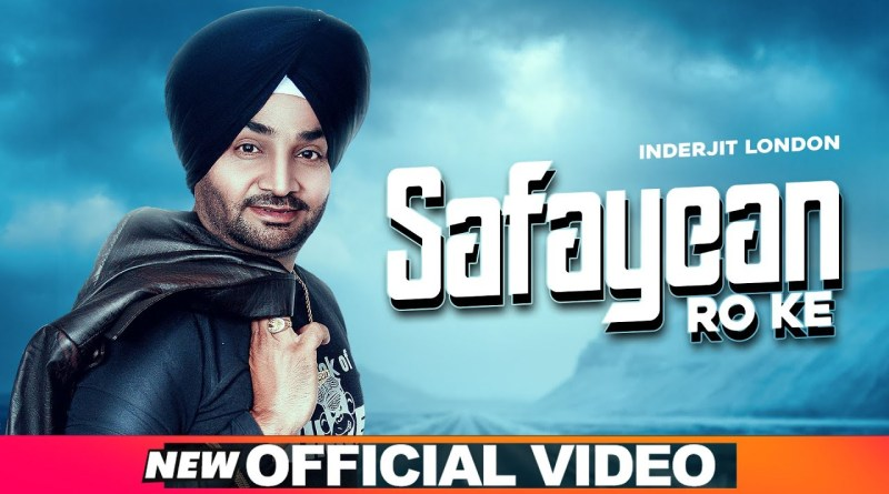 SAFAYEAN RO KE LYRICS - INDERJIT LONDON
