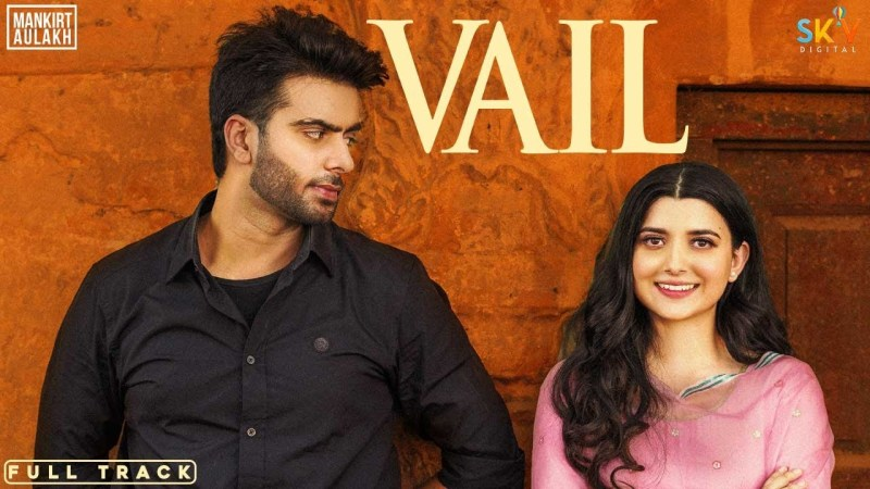 VAIL LYRICS - MANKIRT AULAKH FT. NIMRAT KHAIRA