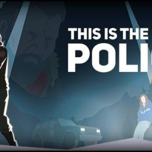 This Is the Police 2 mac game download free