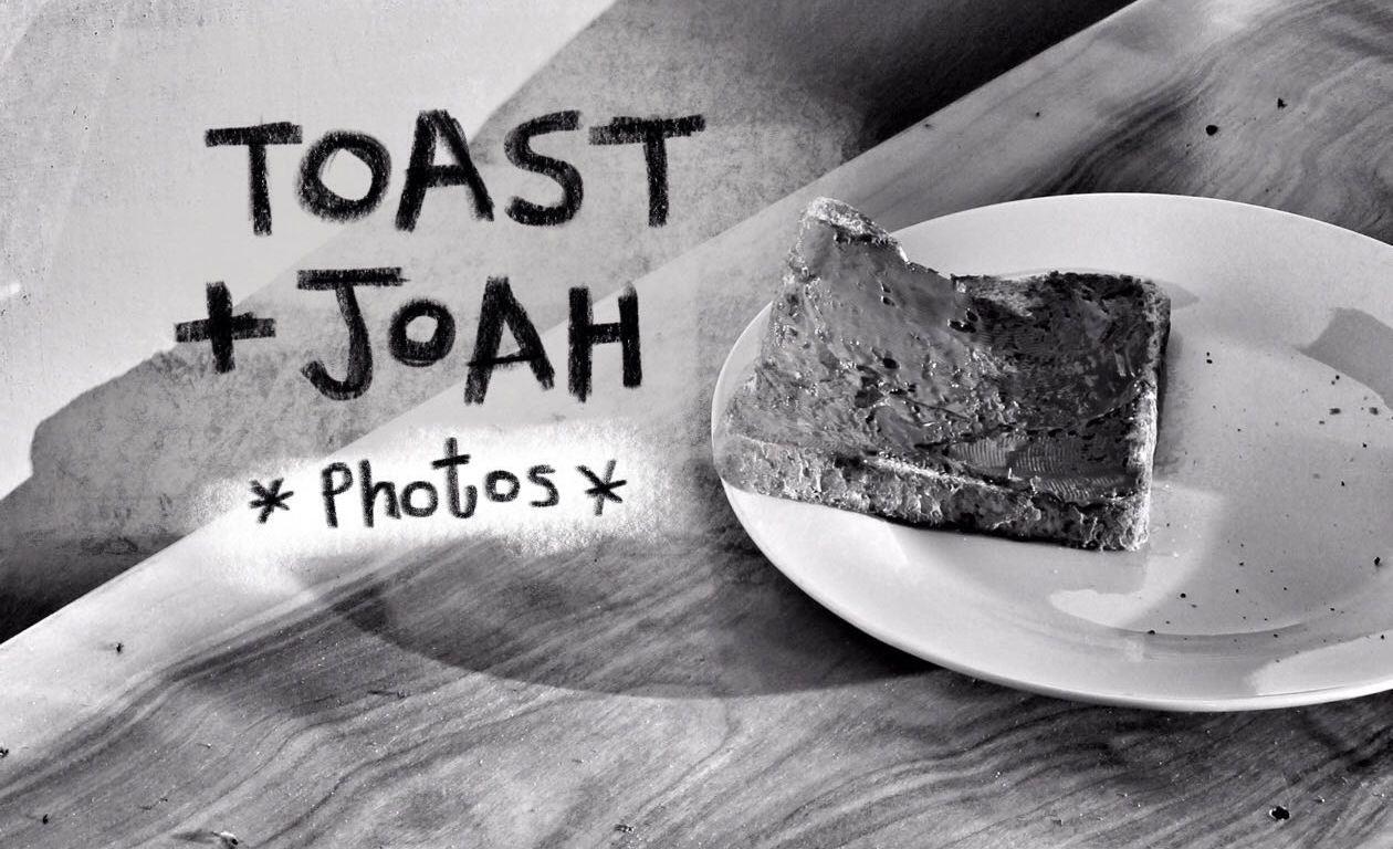 Joah and the Toast