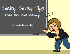 Sanity Saving Tips #2