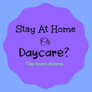 Stay At Home Or Daycare?