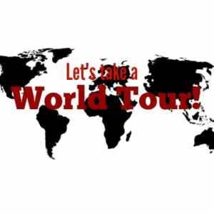 Let's Take A World Tour!
