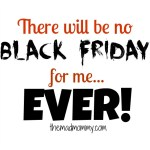 No Black Friday For Me!