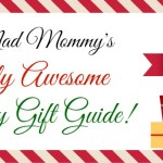 The Mad Mommy's Totally Awesome Gift Guide!