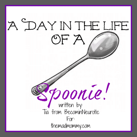 A Day In The Life Of A Spoonie: themadmommy.com