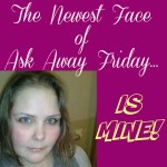 Ask Away Friday Has A New Host!