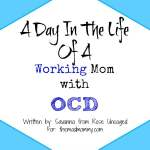 A Day In The Life of a Working Mom with OCD