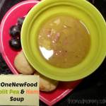 One New Food: Split Pea and Ham Soup!