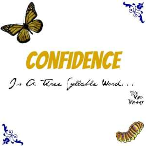 Confidence Is A Three Syllable Word…