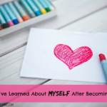 5 Things I've Learned About Myself After Becoming a Mom