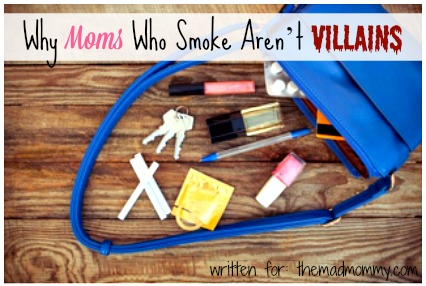 Why Moms Who Smoke Aren't Villains (And How to Make Sure We Don't Pass the Habit on)