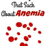 5 Things That Suck About Anemia