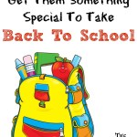 Get Them Something Special To Take Back To School
