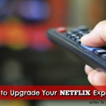 8 Ways to Upgrade Your Netflix Experience