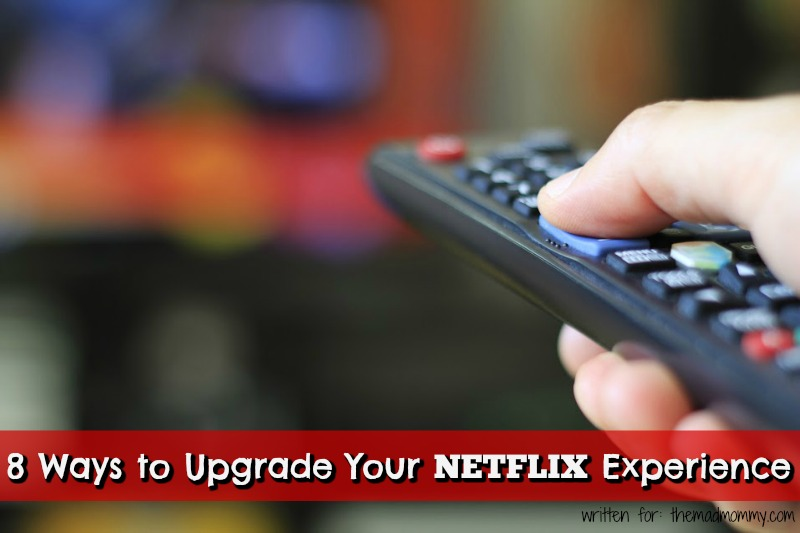 Here is a look at eight easy ways to upgrade your Netflix experience.
