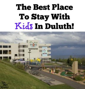The Best Place To Stay With Kids In Duluth!