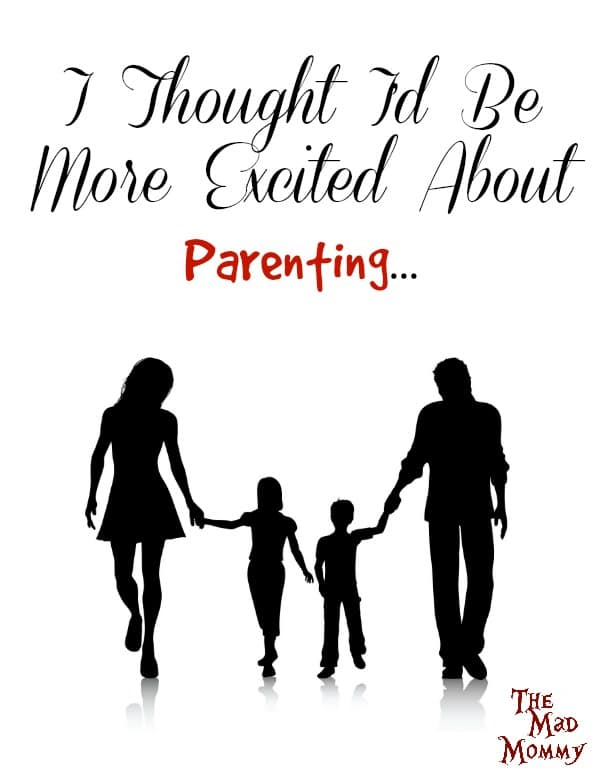 I Thought I'd Be More Excited About Parenting…