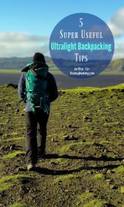 5 Super Useful Ultralight Backpacking Tips