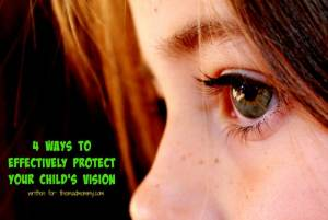 4 Ways To Effectively Protect Your Child's Vision