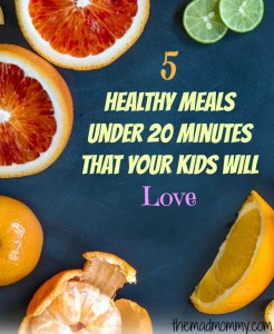 5 Healthy Meals Under 20 Minutes that Your Kids Will Love