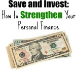Save and Invest: How to Strengthen Your Personal Finance