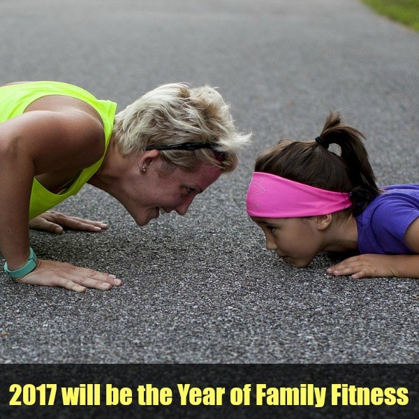 2017 will be the Year of Family Fitness