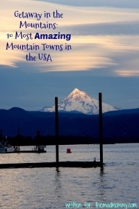Getaway in the Mountains: 10 Most Amazing Mountain Towns in the USA