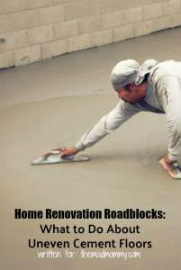 Home Renovation Roadblocks: What to Do About Uneven Cement Floors