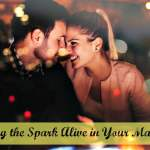 Keeping the Spark Alive in Your Marriage